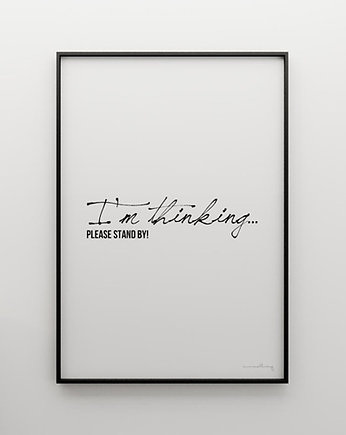 I'M THINKING...  - grafika 50x70, MINIMALLIVING