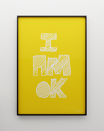 I AM OK.. - grafika 70x50, MINIMALLIVING